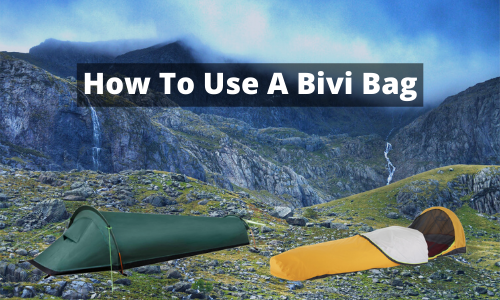 How To Use A Bivi Bag