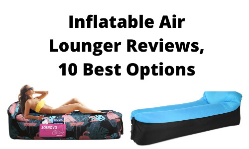 Inflatable Air Lounger Reviews, 10 Best Options